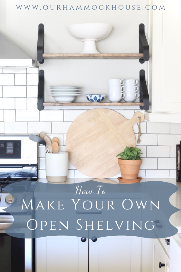 How To Make Open Shelving For The Kitchen Our Hammock House